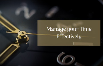 6 Tips for Effectively Managing your Time