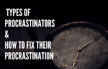 Different types of Procrastinators and how to overcome procrastination