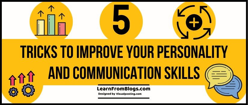 5 tricks to improve your personality and communication skills