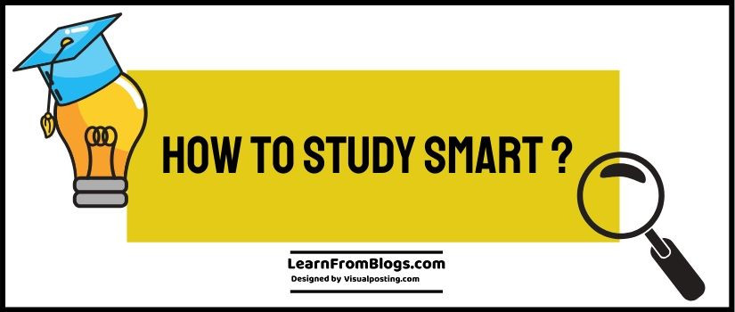 How to study Smart ?