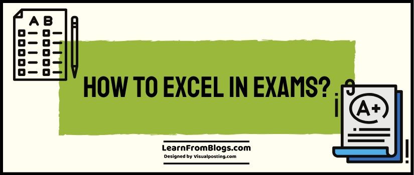 How to excel in exams?