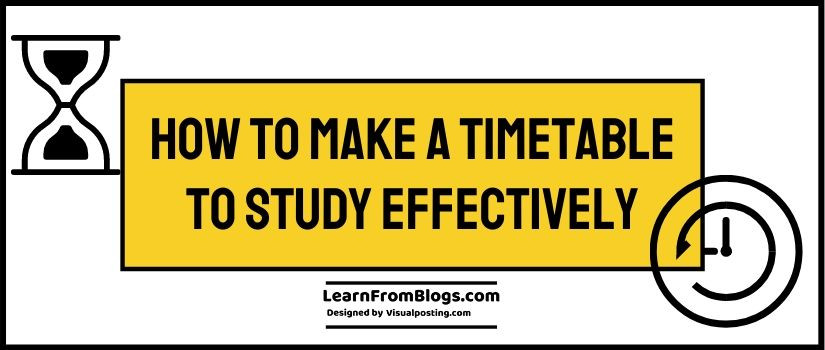 How to make a timetable to study effectively