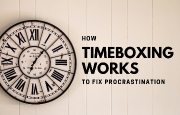 How to use Timeboxing Technique to overcome procrastination?