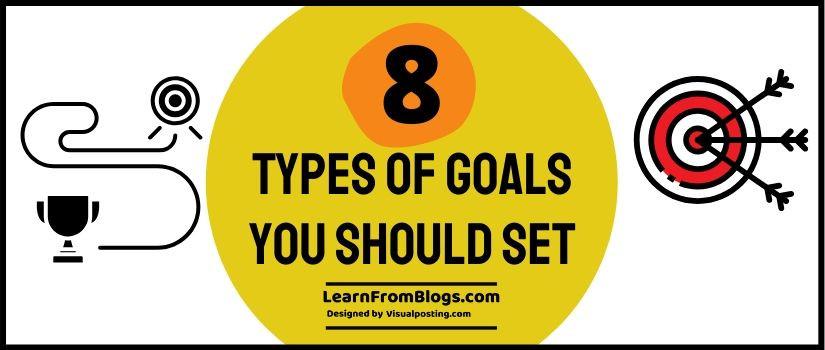 8 types of goals you should set