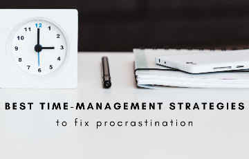 2 Best Time-Management Strategies to Fix Procrastination: