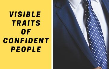 8 Impressive Traits of a Truly Confident Person