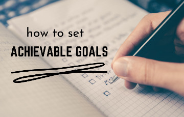 Follow these 4 Simple Steps to Set Achievable Goals