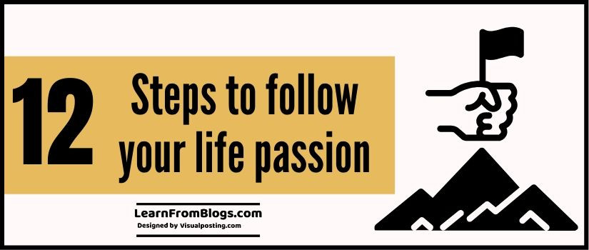 12 steps to follow your life passion