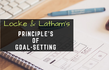 Golden Principles of Goal-Setting by Locke and Latham: