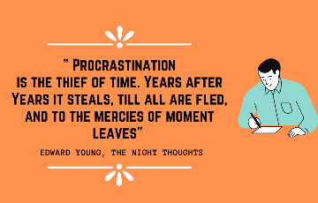 Procrastination is the Thief of Time