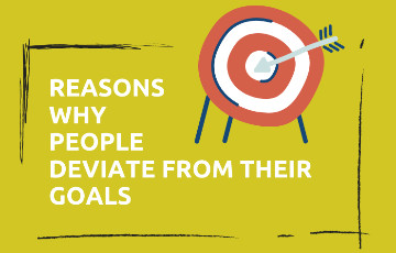 Why do I deviate from my goals? 9 Prominent Reasons