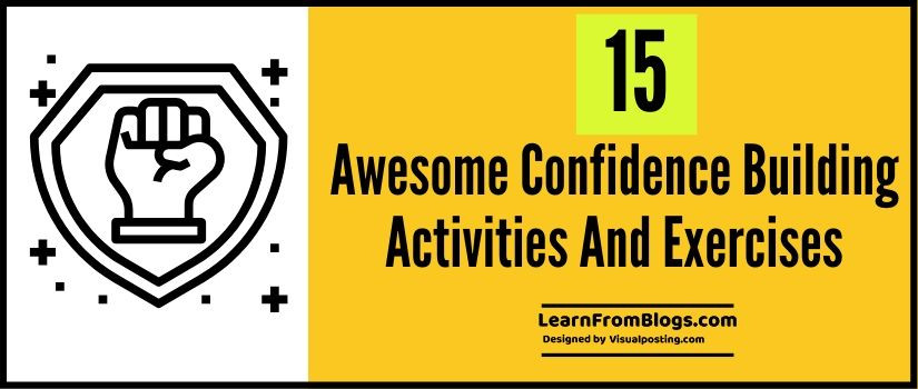 15 awesome confidence building activities and exercises