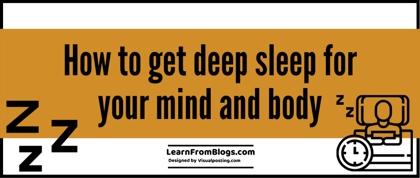 How to get deep sleep for your mind and body