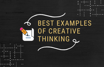 Best examples of Creative Thinking
