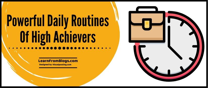 10 powerful daily routines of high achievers