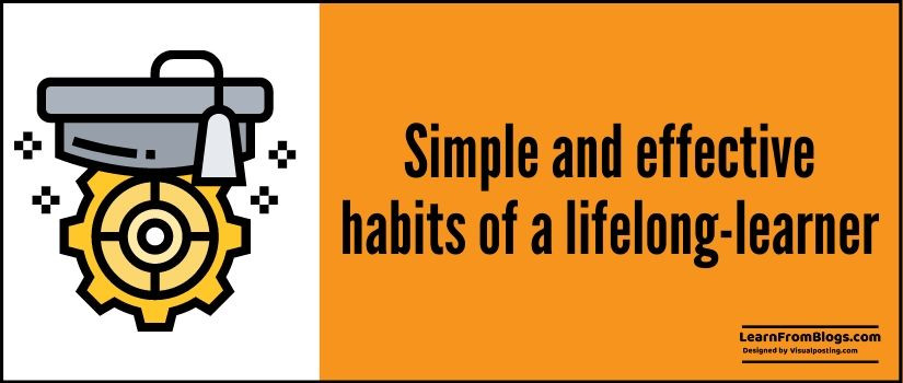 11 simple and effective habits of a lifelong-learner