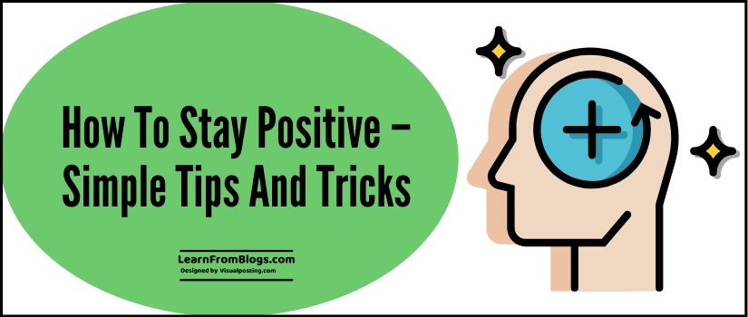 How to stay positive – simple tips and tricks