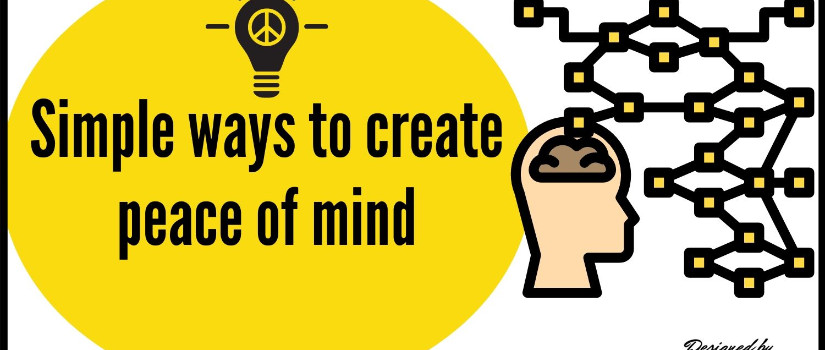 Simple ways to create peace of mind