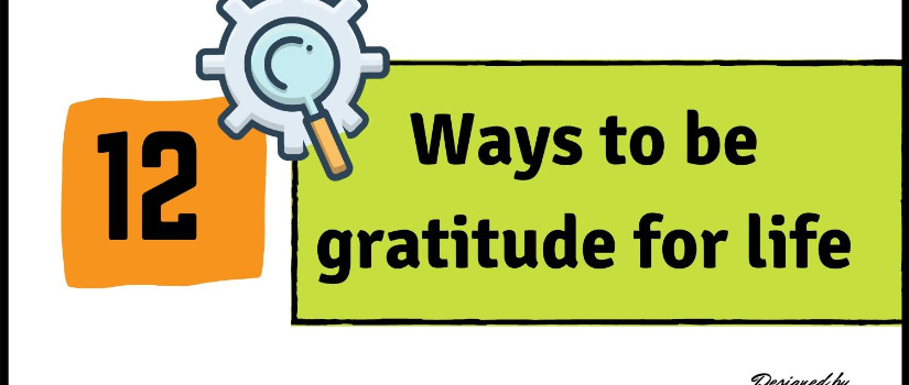 12 ways to be gratitude for life
