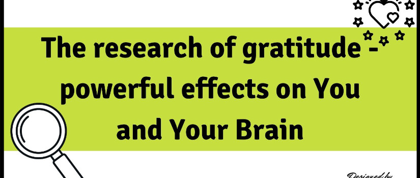 The research on gratitude - powerful effects on You and Your Brain