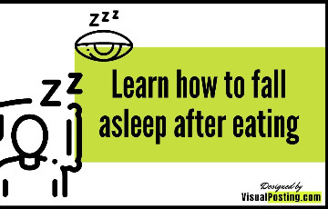 Learn how to fall asleep after eating