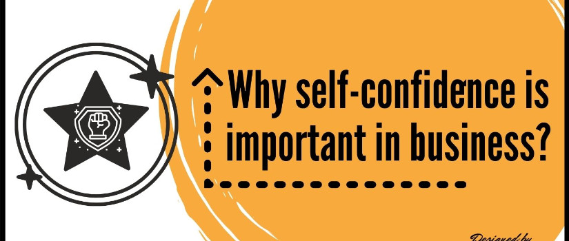 Why self-confidence is important in business?