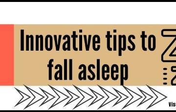 3 Innovative tips to fall asleep