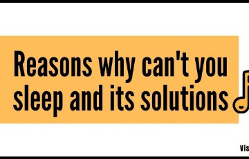 3 Reasons why can't you sleep and its solutions
