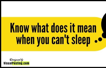 Know what does it mean when you can't sleep