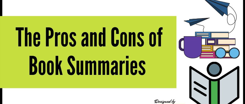 The Pros and Cons of Book Summaries