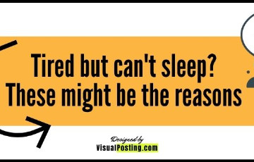 Tired but can't sleep? These might be the reasons
