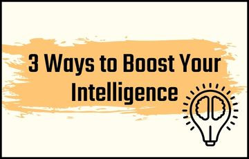 3 Ways to Boost Your Intelligence