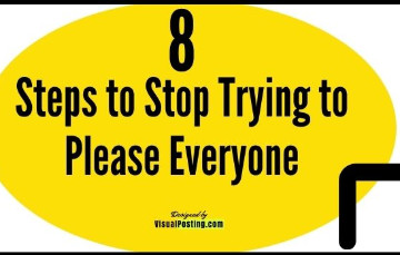 8 Steps to Stop Trying to Please Everyone