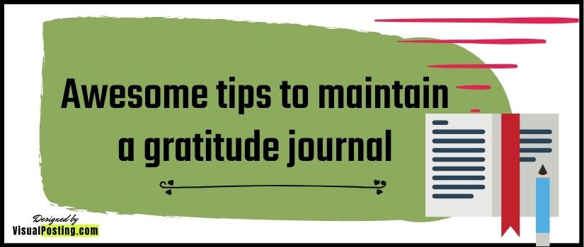 Awesome tips to maintain a gratitude journal
