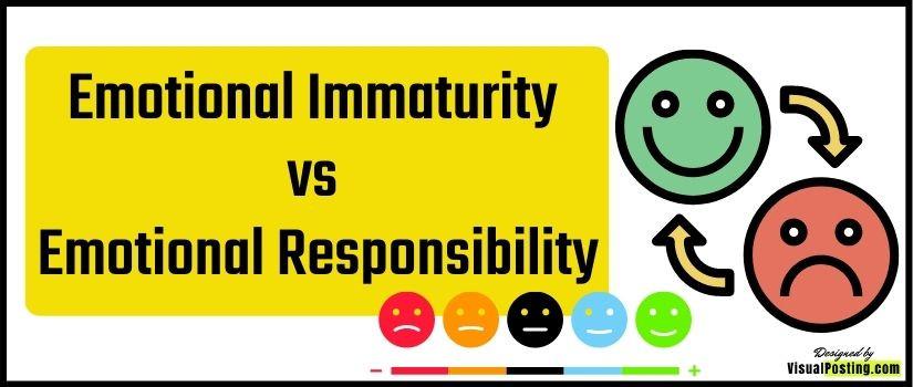 Emotional Immaturity vs Emotional Responsibility