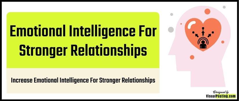 Increase Emotional Intelligence For Stronger Relationships
