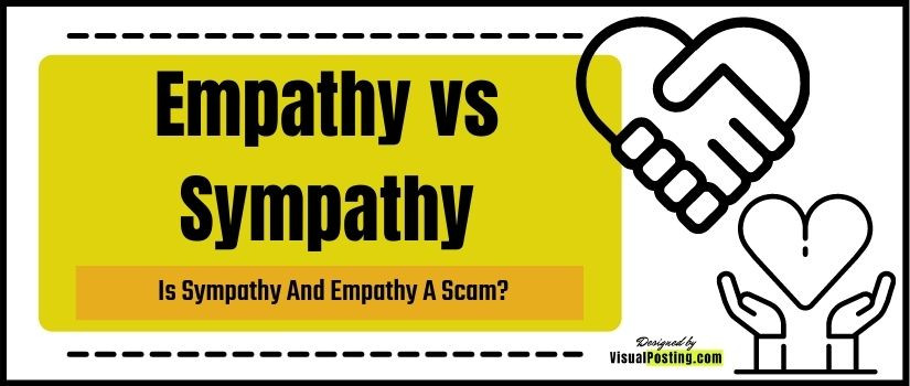Is sympathy and empathy a scam?