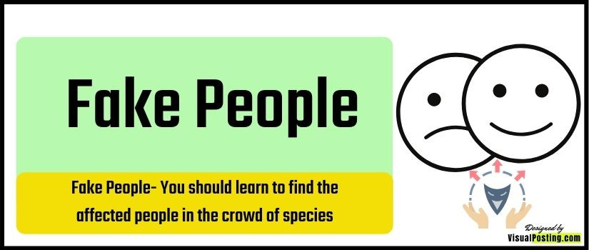 Fake People: You should learn to find the affected people in the crowd of species