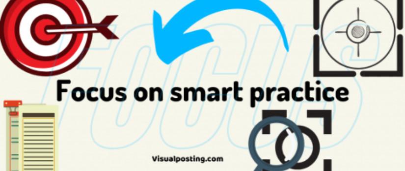 Focus on smart practice