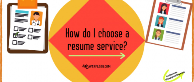 How do I choose a resume writing services?