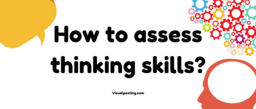 How to assess thinking skills?
