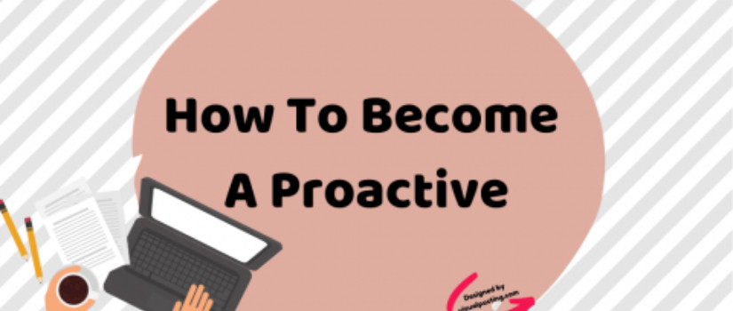 How To Become A Proactive