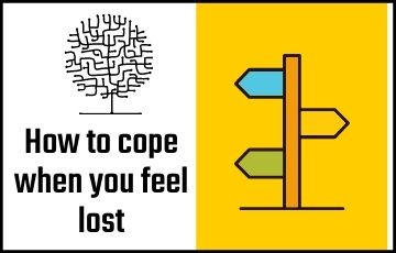 how to cope when you feel lost