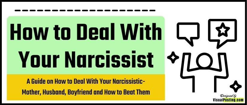 A Guide on How to Deal With Your Narcissistic: Mother, Husband, Boyfriend and How to Beat Them