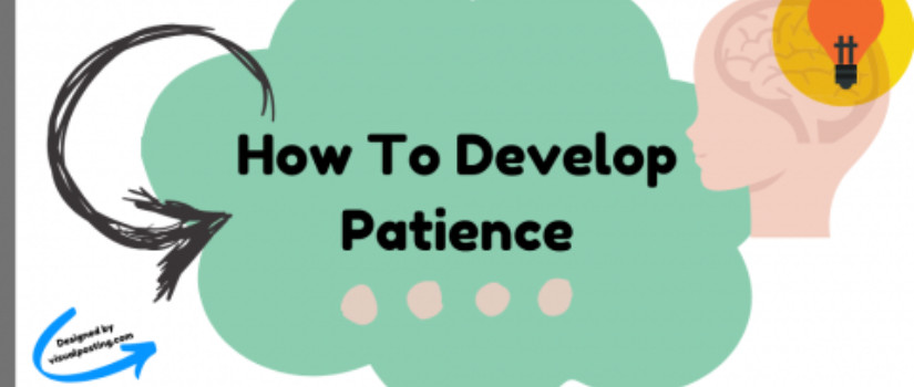 How To Develop Patience - patience is key
