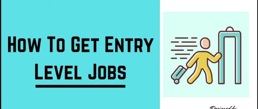 How To Get Entry Level Jobs - tips and tricks