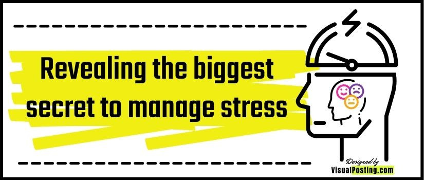 Revealing the biggest secret to manage stress