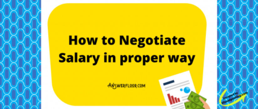 How to Negotiate Salary in proper way: Tips for Negotiating