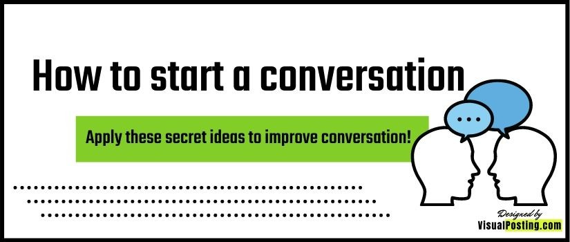 how to start a conversation - Apply these secret ideas to improve conversation!