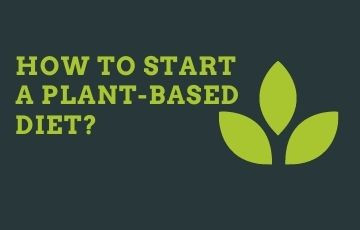 How to start a plant-based diet?